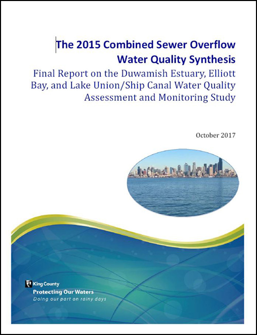 The 2015 Combined Sewer Overflow Water Quality Synthesis Final Report on the Duwamish Estuary, Elliott Bay, and Lake Union/Ship Canal Water Quality Assessment and Monitoring Study